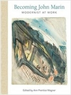 Becoming John Marin (Modernist at Work) [Hardcover]