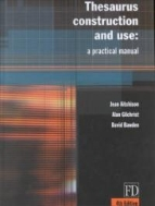 Thesaurus Construction and Use : A Practical Manual, 4/ed (ISBN : 9781579582739)