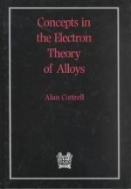 Concepts in the Electron Theory of Alloys (ISBN:9781861250759)