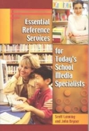 Essential Reference Services for Today's School Media Specialists (ISBN : 9781591581376)