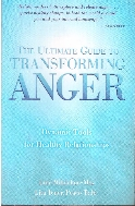 Ultimate Guide To Transforming Anger : Dynamic Tools For Healthy Relationships