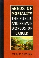 Seeds of Mortality : The Public and Private Worlds of Cancer  (ISBN : 9781566634984)