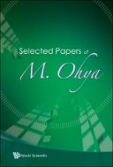 Selected Papers of M. Ohya (ISBN : 9789812794192)