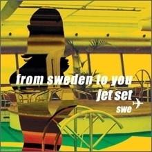 Jet Set Swe / From Sweden To You (미개봉)