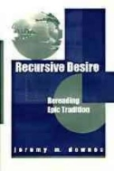 Recursive Desire : Rereading Epic Tradition  (ISBN : 9780817308414)