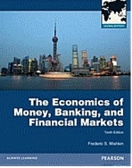 The Economics of Money, Banking and Financial Markets (Paperback, Global ed of 10th revised ed)