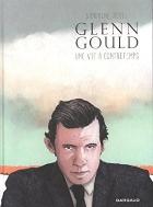 Glenn Gould, une vie a contretemps ///KK5