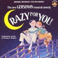O.S.T. / Crazy For You (크레이지 포 유) (Original Broadway Cast) (수입)