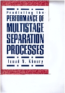 Predicting the Performance of Multistage Separation Processes (ISBN : 9780884156413)