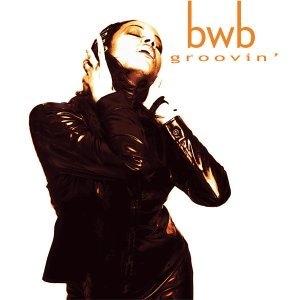 BWB / Groovin' (R. Braun, K. Whalum, N. Brown)