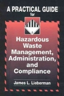 A Practical Guide for Hazardous Waste Management, Administration, and Compliance (ISBN : 9781566701150)