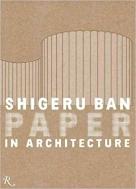 Shigeru Ban : Paper in Architecture   (ISBN : 9780847832118)