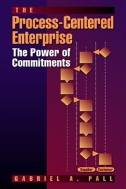 The Process-Centered Enterprise : The Power of Commitments (ISBN : 9781574442397)
