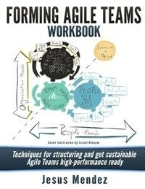 Forming Agile Teams Workbook: Techniques for Structuring and Get Sustainable Agile Teams High-Performance Ready (무료배송)
