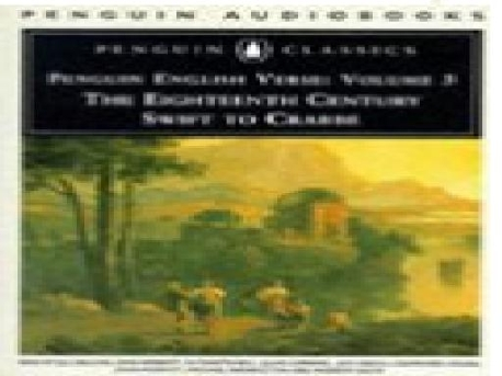 THE EIGHTEENTH CENTURY SWIFT TO CRABBE:  PENGUIN ENGLISH VERSE VOLUME 3 PENGUIN AUDIOBOOKS CLASSICS