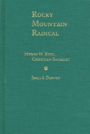 Rocky Mountain Radical : Myron W, Reed, Christian Socialist  (ISBN : 9780826318145)