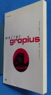 Walter Gropius (Obras y Proyectos / Works and Projects):    / 사진의 제품   / 상현서림 / :☞ 서고위치:My 3  * [구매하시면 품절로 표기됩니다]