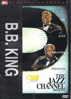 B.B. King - The Jazz Channel Presents