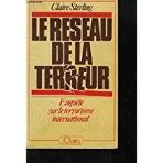 Le reseau de la terreur / enquete sur le terrorisme international