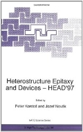 Heterostructure Epitaxy and Devices - HEAD'97 (ISBN : 9780792350132)