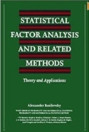 STATISTICAL FACTOR ANALYSIS AND RELATED METHODS, Theory and Applications