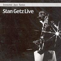 [미개봉] Stan Getz - Immortal Jazz Series - Stan Getz Live
