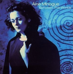 Aine Minogue / Between The Worlds