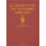 Le grand livre des proverbes africains (French Edition) ///KK1