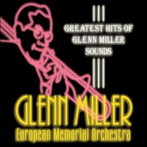 [미개봉] Glenn Miller European Memorial Orchestra / Greatest Hits Of Glenn Miller Sounds (Digipack)