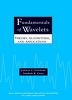 Fundamentals of Wavelets (Hardcover) - Theory, Algorithms, and Applications