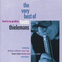 [미개봉] Toots Thielemans / Hard To Say Goodbye - The Very Best Of Toots Thielemans