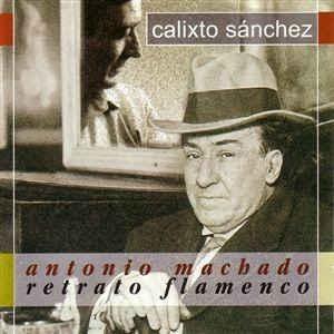 [수입] Calixto Sanchez - Antonio Machado - Retrato Flamenco