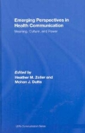 Emerging Perspectives in Health Communication : Meaning, Culture, and Power  (ISBN : 9780805861952)