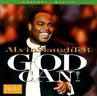 Alvin Slaughter / God Can!
