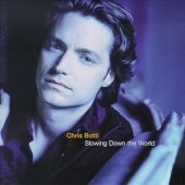 Chris Botti / Slowing Down The World