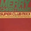 Merry Christmas!!! : Super Club Mixx : Cassette Tape 2개