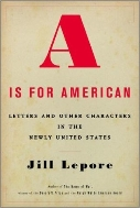 A Is for American : Letters and Other Characters in the Newly United States  (ISBN : 9780375404498)