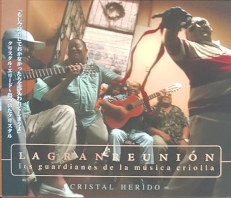 [수입] Los Guardianes De La Musica Criolla - La Gran Reunion: Cristal Herido