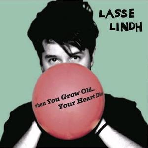 [중고] Lasse Lindh / When You Grow Old... Your Heart Dies