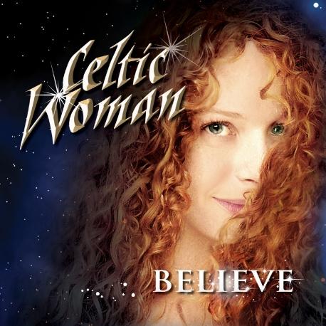 CELTIC WOMAN - BELIEVE [켈틱 우먼: 빌리브] 미개봉  - BELIEVE [켈틱 우먼: 빌리브] 미개봉