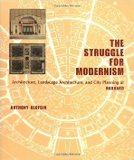 The Struggle for Modernism : Architecture, Landscape Architecture, and City Planning at Harvard   (ISBN : 9780393730487)