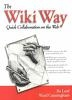 The Wiki Way: Collaboration and Sharing on the Internet: Quick Collaboration on the Web [With CDROM] (Paperback)