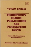 Productivity Change, Public Goods and Transaction Costs : Essays at the Boundaries of Microeconomics (ISBN : 9781858980768)