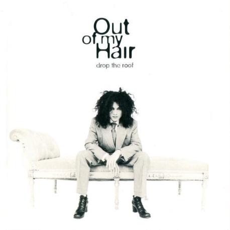 [일본반] Out Of My Hair - Drop The Roof