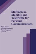 Multiaccess, Mobility and Teletraffic for Personal Communications (ISBN : 9780792397427
