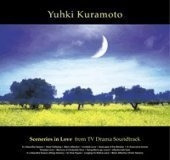 Yuhki Kuramoto / Sceneries In Love From TV Drama Soundtrack (Digipack)