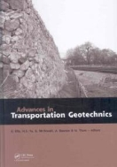 Advances in Transportation Geotechnics : Proceedings of the International Conference Held in Nottingham, UK, 25-27 August 2008