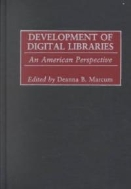 Development of Digital Libraries : An American Perspective  (ISBN : 9780313314780)
