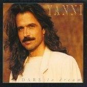 Yanni / Dare To Dream