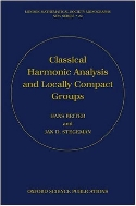 Classical Harmonic Analysis and Locally Compact Groups, 2/ed (ISBN : 9780198511892)